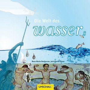 Martin Riese Die Welt des Wassers