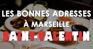Où fêter la Saint-Valentin à Marseille cette année ?