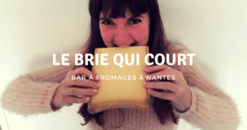 Bar à fromages Nantes : Le Brie qui Court