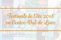 Bannière Les Festivals de l'été 2018 en Centre-Val-de-Loire